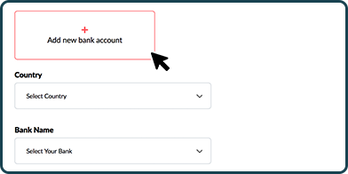 Window showing add new bank account button together with country and bank name selection boxes